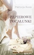 Papierowe pocałunki - Patrycja Koza - ebook