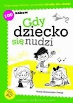 Gdy dziecko się nudzi  - Aniela Cholewińska-Szkolik - ebook