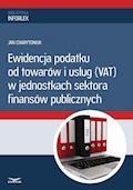 Ewidencja podatku od towarów i usług w jednostkach sektora finansów publicznych - Jan Charytoniuk - ebook