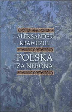 Polska za Nerona - Aleksander Krawczuk - ebook