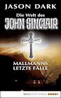 Mallmanns letzte Fälle - Jason Dark - E-Book