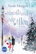 Weihnachtszauber wider Willen - Sarah Morgan - E-Book