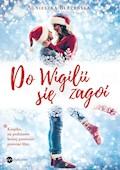 Do Wigilii się zagoi - Agnieszka Błażyńska - ebook