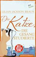 Die Katze, die Gesang studierte - Band 20 - Lilian Jackson Braun - E-Book
