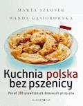 Kuchnia polska bez pszenicy - Marta Szloser - ebook