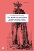 The Jewish Community. Authority and Social Control in Poznań and Swarzędz, 1650–1793 - Anna Michałowska-Mycielska - ebook