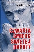 Czwarta śmierć Świętej Doroty - Andrzej Swat - ebook