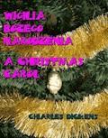 Wigilia Bożego Narodzenia. A Christmas Carol - Charles Dickens - ebook