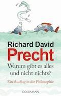 Warum gibt es alles und nicht nichts? - Richard David Precht - E-Book