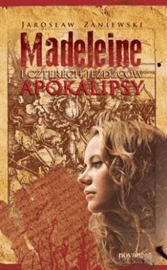 Madeleine i czterech jeźdźców apokalipsy - Jarosław Zaniewski - ebook