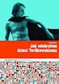 Jak odebrałem dzieci Terlikowskiemu - Jaś Kapela - ebook