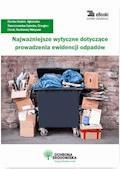 Najważniejsze wytyczne dotyczące prowadzenia ewidencji odpadów - Dorota Rosłoń, Agnieszka Świerczewska-Opłocka - ebook