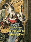 Der Wolf und die sieben Geißlein - Brüder Grimm - E-Book