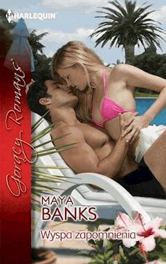 Wyspa zapomnienia - Maya Banks - ebook