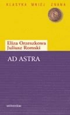 Ad astra - Eliza Orzeszkowa, Juliusz Romski - ebook