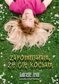 Zapomniałam, że Cię kocham - Gabrielle Zevin - ebook