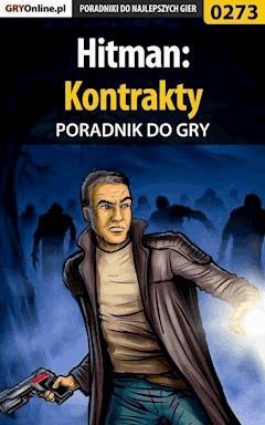 """Hitman: Kontrakty - poradnik do gry - Piotr """"Zodiac"""" Szczerbowski - ebook"""