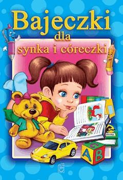 Bajeczki dla synka i córeczki - Opracowanie zbiorowe - ebook