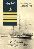Kolebka nawigatorów - Karol Olgierd Borchardt - ebook