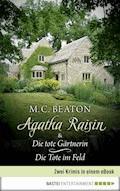 Agatha Raisin & Die tote Gärtnerin / Die Tote im Feld - M. C. Beaton - E-Book
