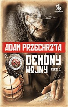 Demony wojny. Część 1 - Adam Przechrzta - ebook