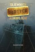 Tajemnice złotych konwojów - Władimir Szygin - ebook