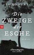 Die Zweige der Esche - Laird Hunt - E-Book