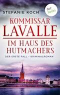 Kommissar Lavalle - Der erste Fall: Im Haus des Hutmachers - Stefanie Koch - E-Book