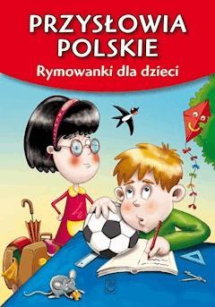 Przysłowia polskie. Rymowanki dla dzieci - Dorota Strzemińska-Więckowiak - ebook