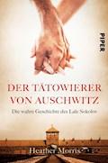 Der Tätowierer von Auschwitz - Heather Morris - E-Book