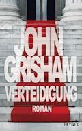 Verteidigung - John Grisham - E-Book