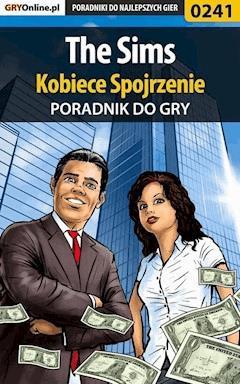 """The Sims - Kobiece Spojrzenie - poradnik do gry - Beata """"Beti"""" Swaczyna - ebook"""