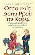 Otto mit dem Pfeil im Kopf - Horst Bosetzky - E-Book