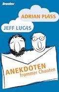 Anekdoten frommer Chaoten - Adrian Plass - E-Book
