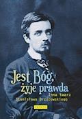Jest Bóg, żyje prawda Inna twarz Stanisława Brzozowskiego - Maciej Urbanowski - ebook