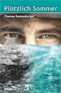 Plötzlich Sommer - Thomas Kautenburger - E-Book + Hörbüch