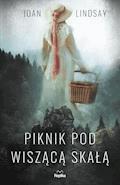 Piknik pod Wiszącą Skałą - Joan Lindsay - ebook