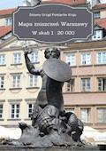 Mapa zniszczeń Warszawy. W skali 1 : 20 000 - Główny Urząd Pomiarów Kraju - ebook