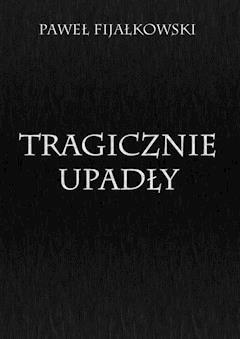 Tragicznie upadły - Paweł Fijałkowski - ebook