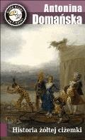 Historia żółtej ciżemki - Antonina Domańska - ebook + audiobook