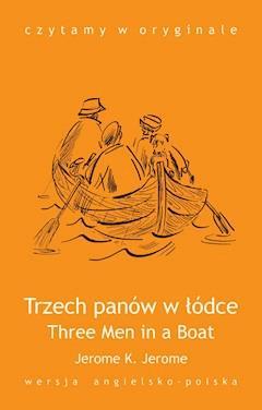Three Men in a Boat / Trzech panów w łódce - J.K. Jerome - ebook