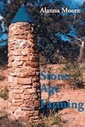 Stone Age Farming - Alanna Moore - E-Book