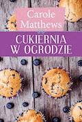 Cukiernia w ogrodzie - Carole Matthews - ebook