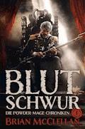 Die Powder-Mage-Chroniken 1: Blutschwur - Brian McClellan - E-Book