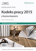 Kodeks pracy 2015 z komentarzem - Aleksander P. Kuźniar - ebook