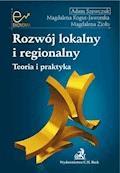 Rozwój lokalny i regionalny Teoria i praktyka - Adam Szewczuk, Magdalena Kogut-Jaworska, Magdalena Zioło - ebook