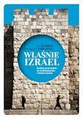 """Właśnie Izrael. """"Gadany"""" przewodnik po historii i teraźniejszości Izraela - Eli Barbur, Krzysztof Urbański - ebook"""