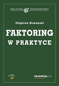 Faktoring w praktyce - Zbigniew Biskupski - ebook