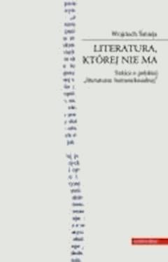 Literatura, której nie ma - Wojciech Śmieja - ebook