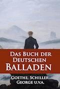 Das Buch der Deutschen Balladen - Johann Wolfgang von Goethe - E-Book